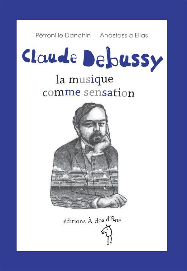 Claude Debussy ; la musique comme sensation