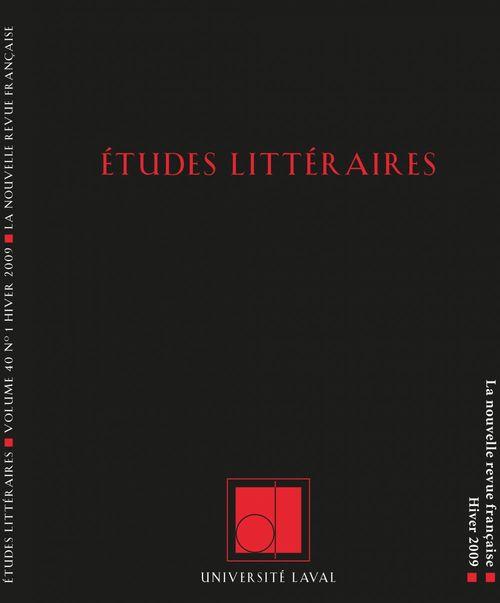 Études littéraires, volume 40, numéro 1, hiver 2009