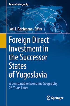 Foreign Direct Investment in the Successor States of Yugoslavia  - Joel I. Deichmann