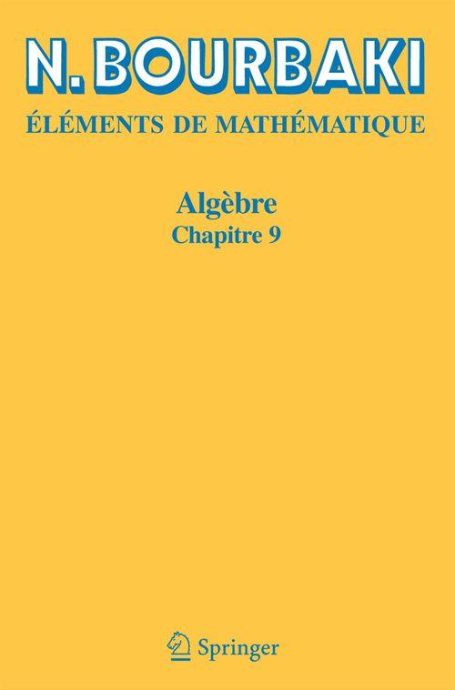 éléments de mathématique ; algèbre, chapitre 9