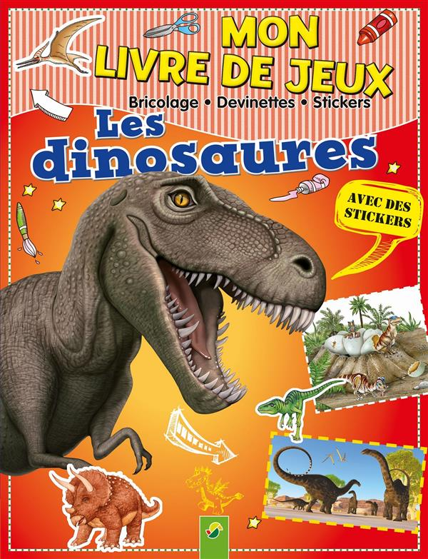 Les dinosaures ; mon livre de jeux