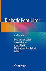 Diabetic Foot Ulcer  - Jamal Ahmad - Mohammad Zubair - Mallikarjuna Rao Talluri - Abida Malik