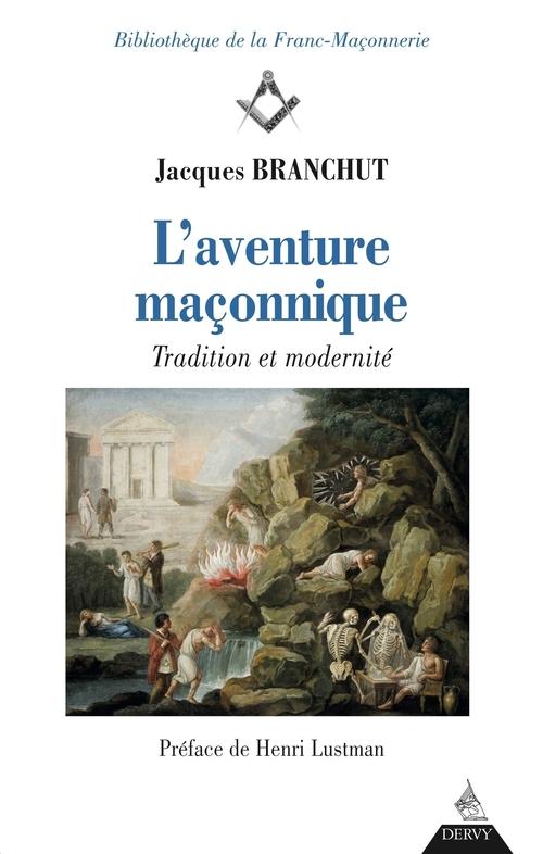 L'aventure maçonnique ; tradition et modernité