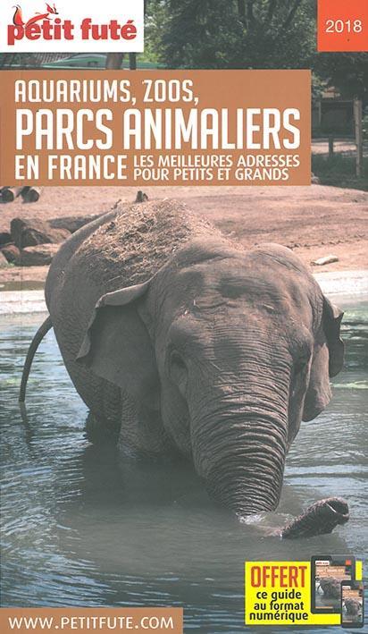 GUIDE PETIT FUTE ; THEMATIQUES ; guide des parcs animaliers (édition 2018)