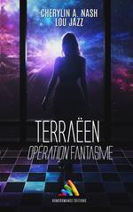 Terraëen : Opération Fantasme  - Lou Jazz - Cherylin A.Nash