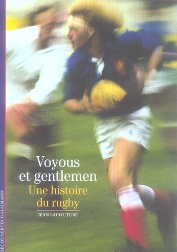 Voyous et gentlemen ; une histoire du rugby