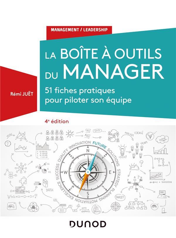 La boîte à outils du manager ; 51 fiches pratiques pour piloter son équipe (4e édition)