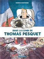 Couverture de Dans La Combi De Thomas Pesquet - Tome 0 - Dans La Combi De Thomas Pesquet