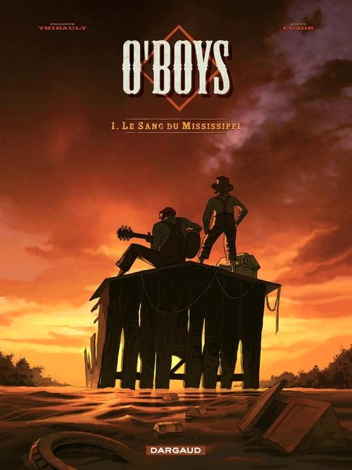 O'Boys T.1 ; le sang du Mississippi
