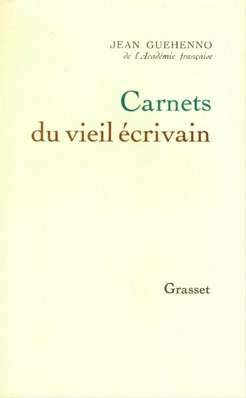 Carnets du vieil écrivain  - Jean Guehenno