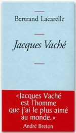 Jacques Vaché  - Bertrand Lacarelle