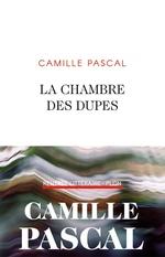 Vente EBooks : La chambre des dupes  - Camille Pascal