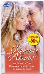 Vente Livre Numérique : Pour l'amour de Peter - Rencontre avec une inconnue - Un mariage de raison  - Kim Lawrence - Kathryn Jensen - Arlene James