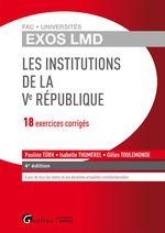Vente Livre Numérique : Exos LMD - Les institutions de la Ve République - 18 exercices corrigés - 4e édition  - Isabelle Thumerel - Gilles Toulemonde