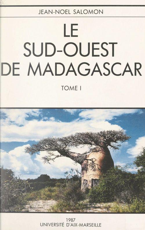 Le Sud-Ouest de Madagascar (1). Étude de géographie physique