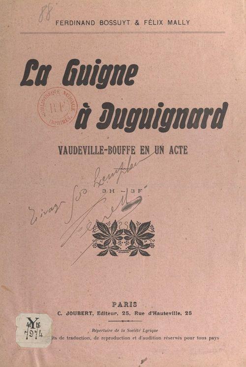 La guigne à Duguignard  - Félix Mally  - Ferdinand Bossuyt