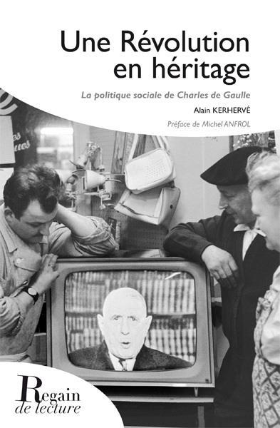 Une révolution en héritage ; la politique sociale de Charles de Gaulle