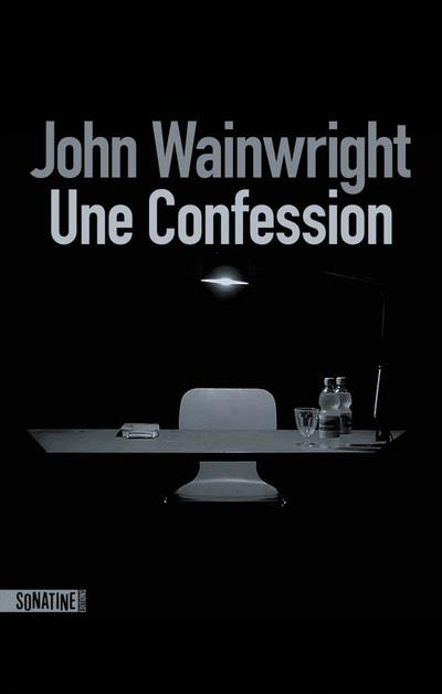 WAINWRIGHT JOHN - UNE CONFESSION