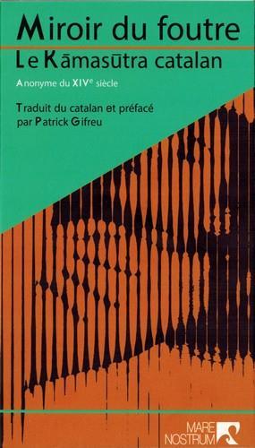 Miroir du foutre ; le kamasutra catalan