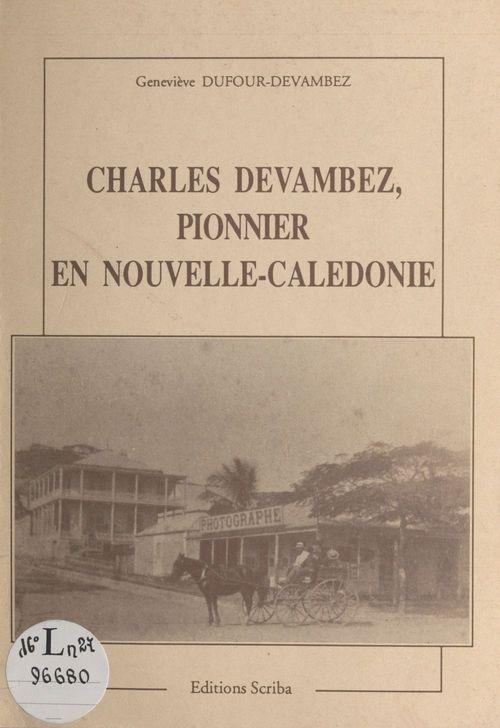 Charles Devambez : Pionnier en Nouvelle-Calédonie