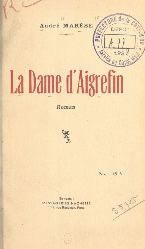 La Dame d'Aigrefin  - André Marèse