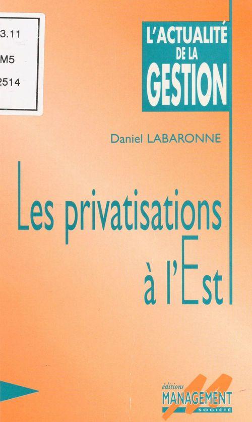Les privatisations a l'est
