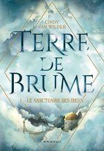 Vente EBooks : Terre de Brume - Le Sanctuaire des dieux  - Cindy Van wilder