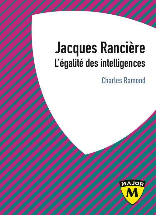 Jacques Rancière ; l'égalité des intelligences