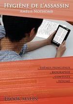 Vente Livre Numérique : Fiche de lecture Hygiène de l'assassin - Résumé détaillé et analyse littéraire de référence  - Amélie Nothomb