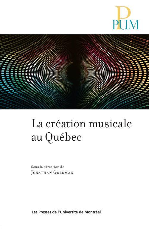 La creation musicale au quebec