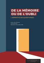 Vente Livre Numérique : De la mémoire ou de l´oubli. L´amnistie en question(s)  - Pascal Bruckner - Antoine GARAPON - Antonio Elorza - Marc Verdussen - Vaira Vike-Freiberga - Stéphane Gacon - Sandrine Lefranc