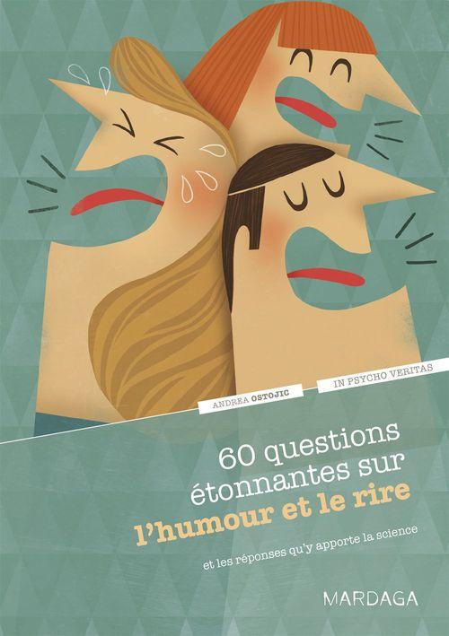 60 questions étonnantes sur l´humour et le rire et les réponses qu'y apporte la science