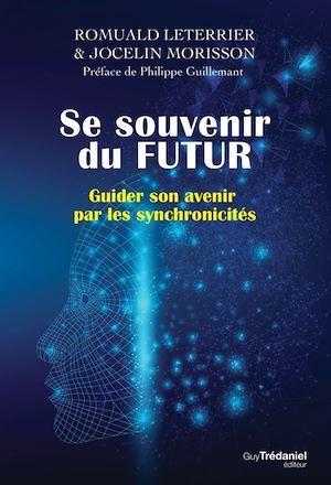 Se souvenir du futur ; guider son avenir par les synchronicités