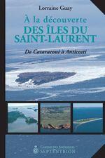 À la découverte des îles du Saint-Laurent  - Lorraine Guay