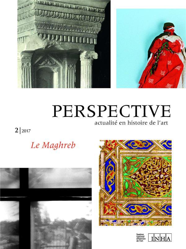 perspective : actualite en histoire de l'art, n  2/2017. le maghreb