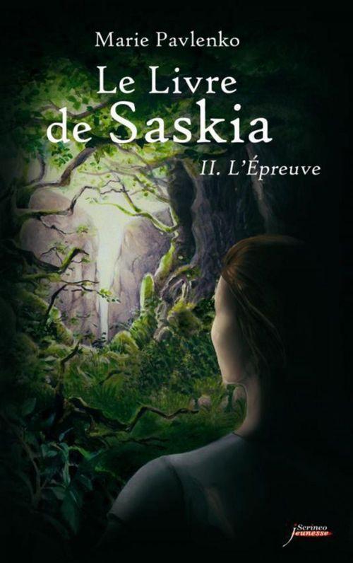 Vente EBooks : Le livre de Saskia t.2 ; l'épreuve  - Marie Pavlenko