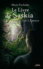 Vente Livre Numérique : Le livre de Saskia - tome 02 : L'épreuve  - Marie Pavlenko
