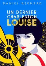 Vente EBooks : Un dernier Charleston Louise  - Daniel Bernard