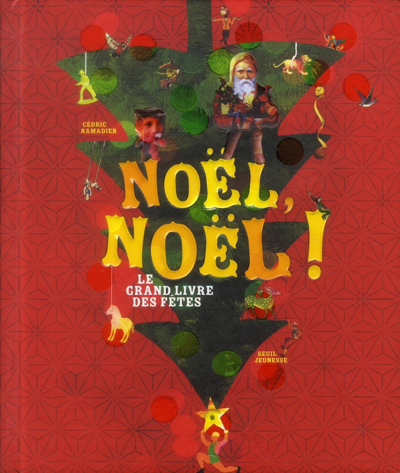 Noël Noël ! le grand livre des fêtes