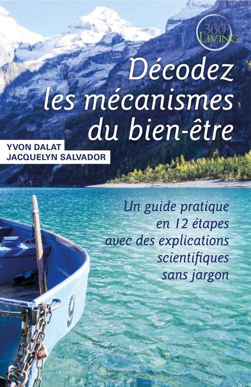 Décodez les mécanismes du bien-être ; un guide pratique en 12 étapes avec des explications scientifiques sans jargon