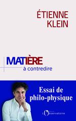 Vente EBooks : Matière à contredire. Essai de philo-physique  - Etienne KLEIN