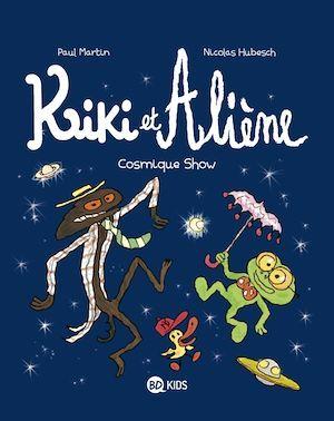 Kiki et Aliène t.6 ; cosmique show