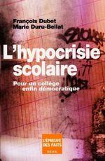 Vente Livre Numérique : L'Hypocrisie scolaire. Pour un collège enfin démocratique  - Marie Duru-Bellat - François DUBET