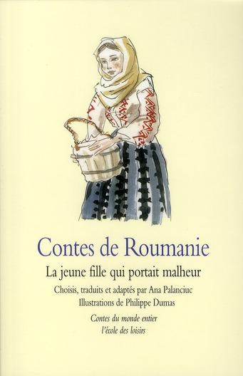 Contes de Roumanie ; la jeune fille qui portait malheur