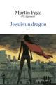 Je suis un dragon  - Martin Page