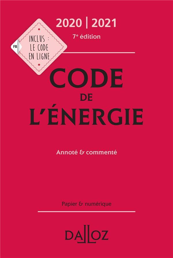 Code de l'énergie, annoté & commenté (édition 2020/2021)
