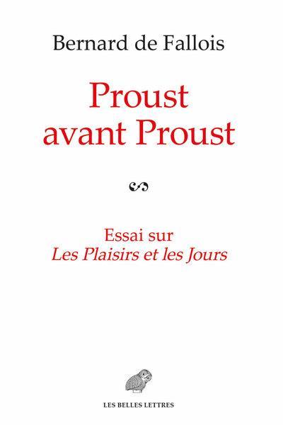 Proust avant Proust ; essai sur les plaisirs et les jours