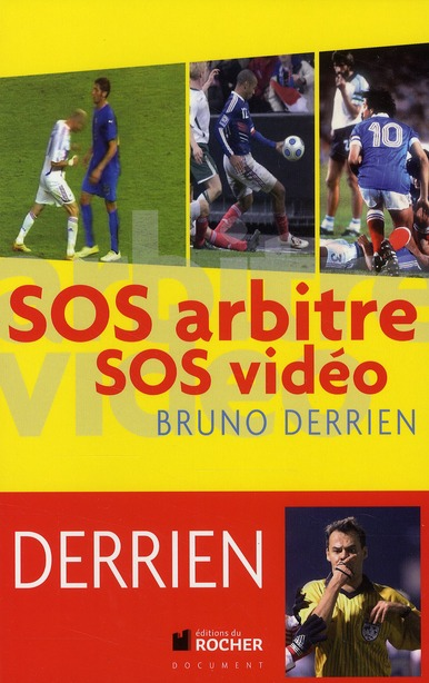 Sos Arbitres, Sos Video ; Les 400 Scandales Du Foot