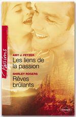 Vente EBooks : Les liens de la passion - Rêves brûlants (Harlequin Passions)  - Amy J. Fetzer - Shirley Rogers