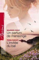 Vente EBooks : Un parfum de mensonge - L'invitée du bal (Harlequin Passions)  - Maureen Child - Tessa Radley
